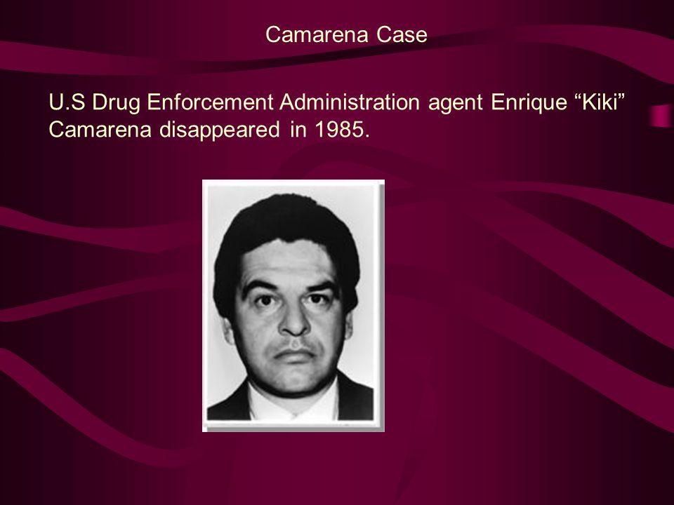 U.S Drug Enforcement Administration agent Enrique Kiki Camarena disappeared in 1985.