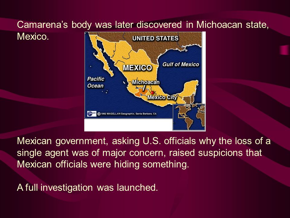 Camarena's body was later discovered in Michoacan state, Mexico.