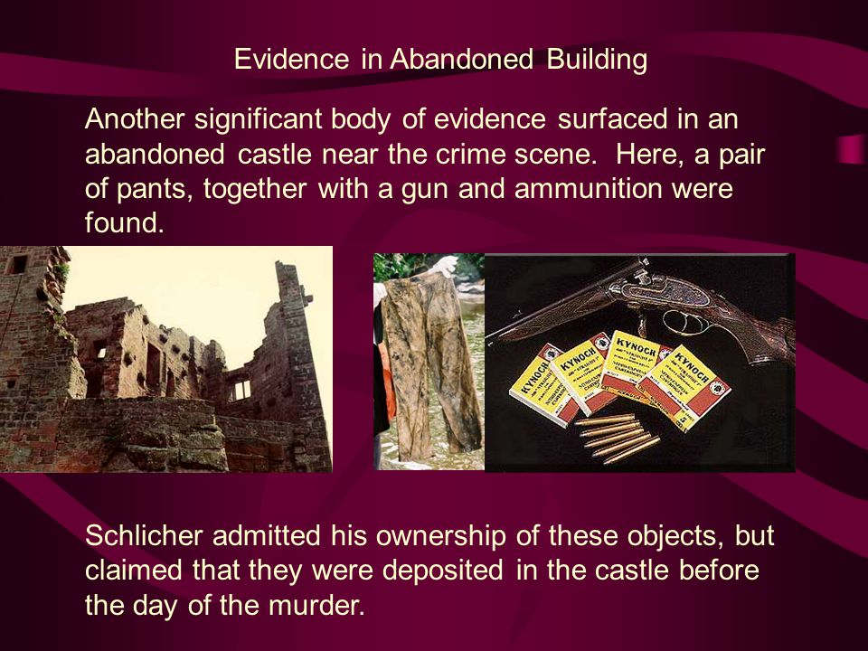 Another significant body of evidence surfaced in an abandoned castle near the crime scene.