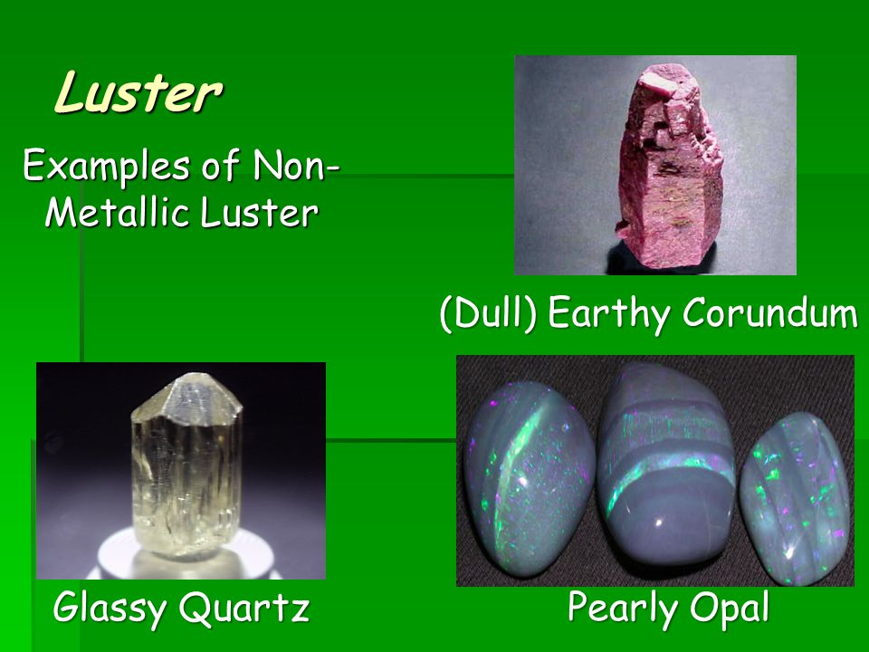Luster Examples of Metallic Luster Pyrite, Galena