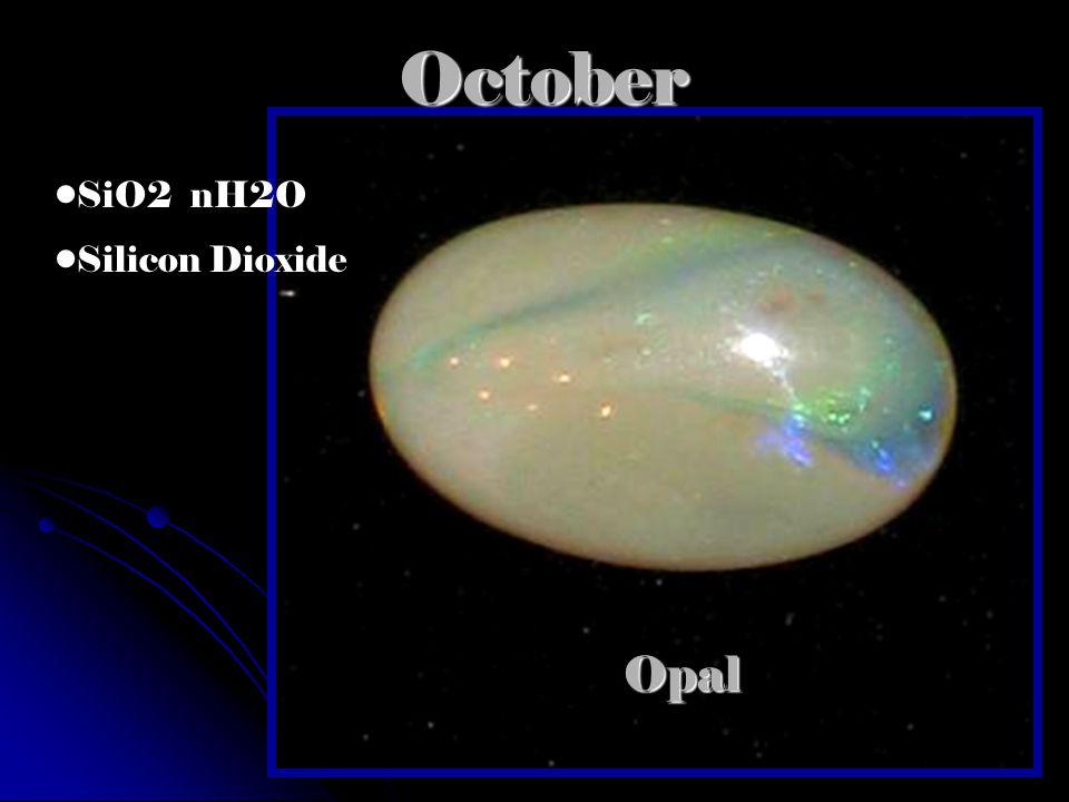 OctoberOpal SiO2 nH2O Silicon Dioxide