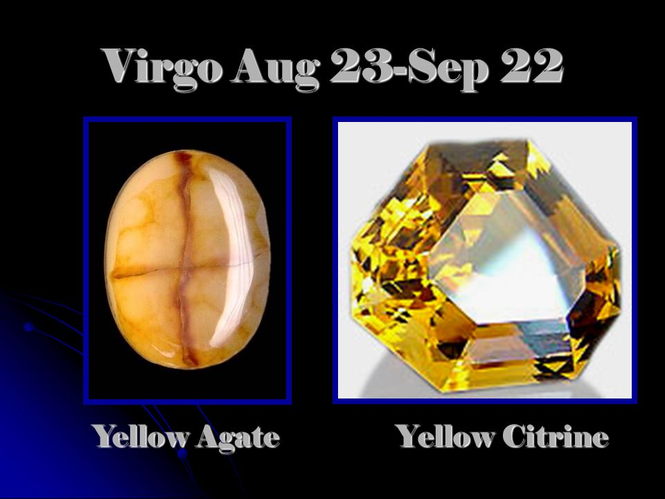 Virgo Aug 23-Sep 22 Yellow Citrine Yellow Agate