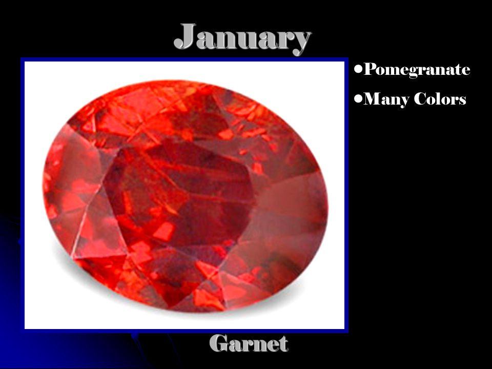 JanuaryGarnet Pomegranate Many Colors