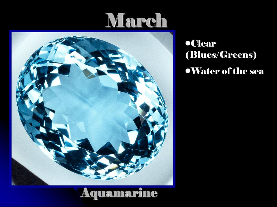 MarchAquamarine Clear (Blues/Greens) Water of the sea