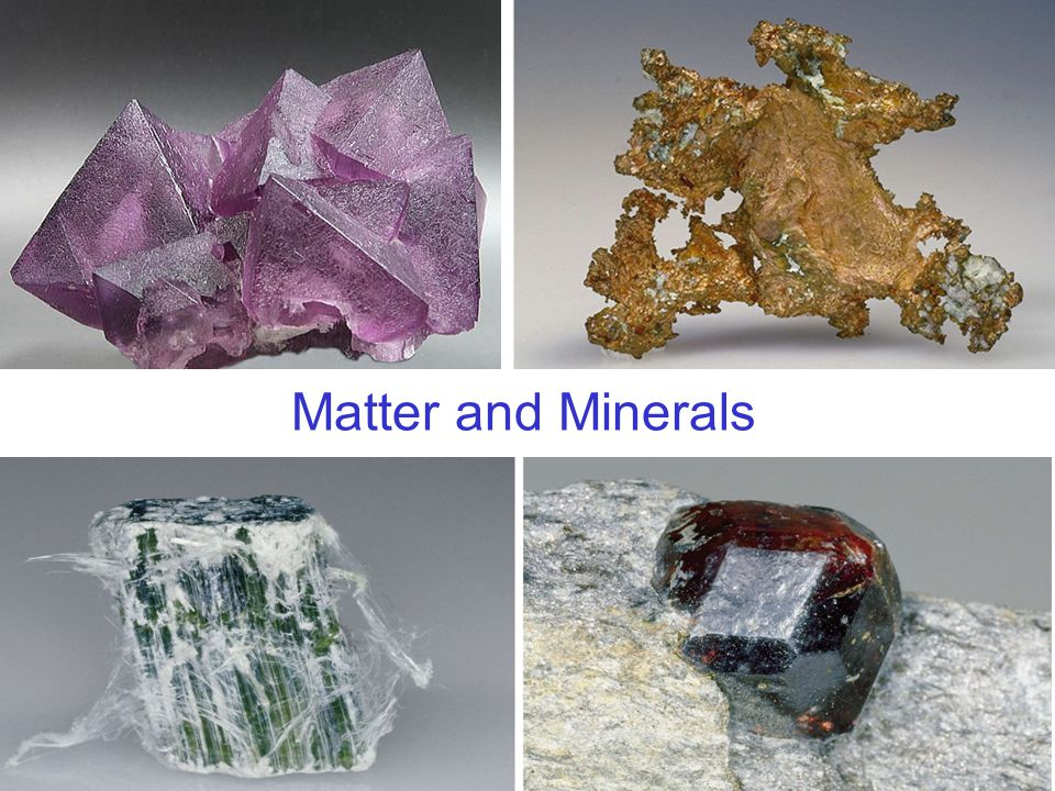Minerals: Building blocks of rocks Naturally occurring Solid Inorganic Definite chemical composition Crystal structure due to internal arrangement of atoms http://www.minerals.net/gemstone/index.htm