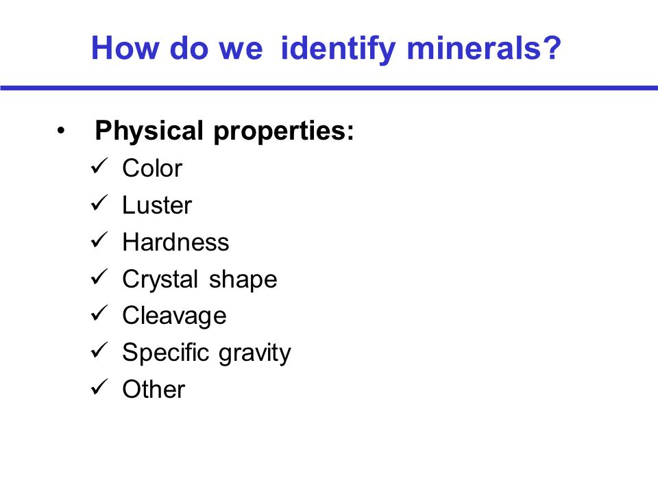 Physical Properties of Minerals Cleavage (2 directions): orthoclase amphibole