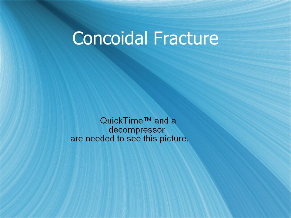 Concoidal Fracture