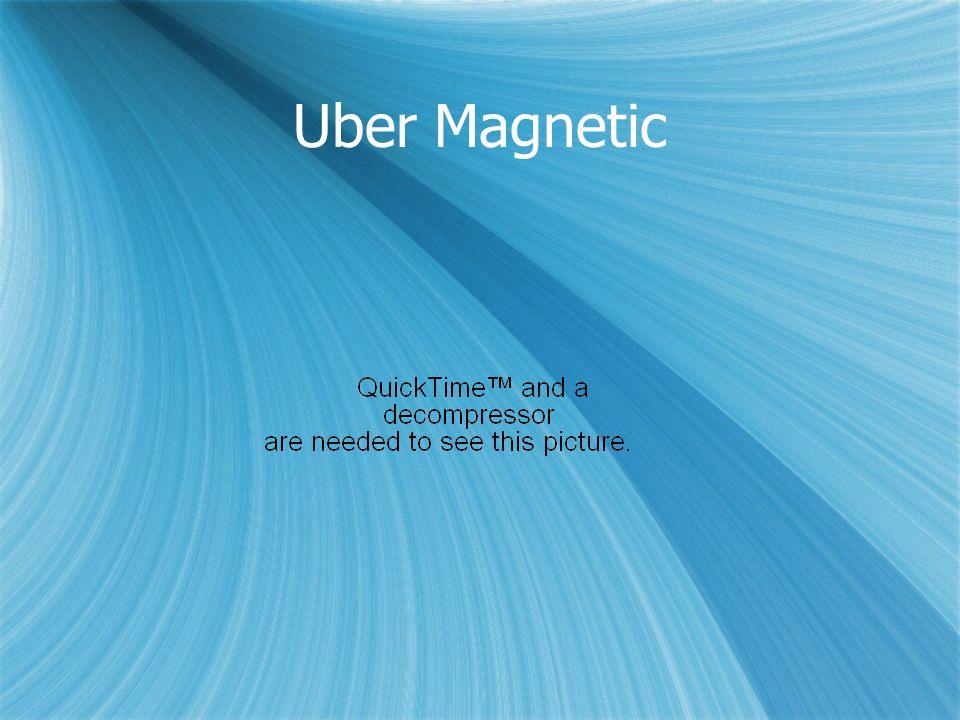 Uber Magnetic