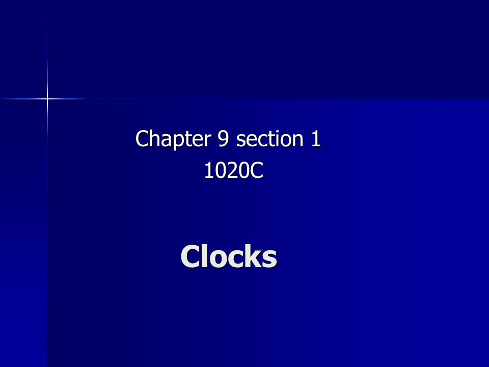 Clocks Chapter 9 section 1 1020C 1020C