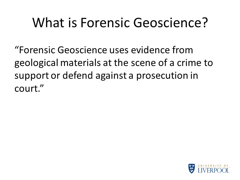 What is Forensic Geoscience.