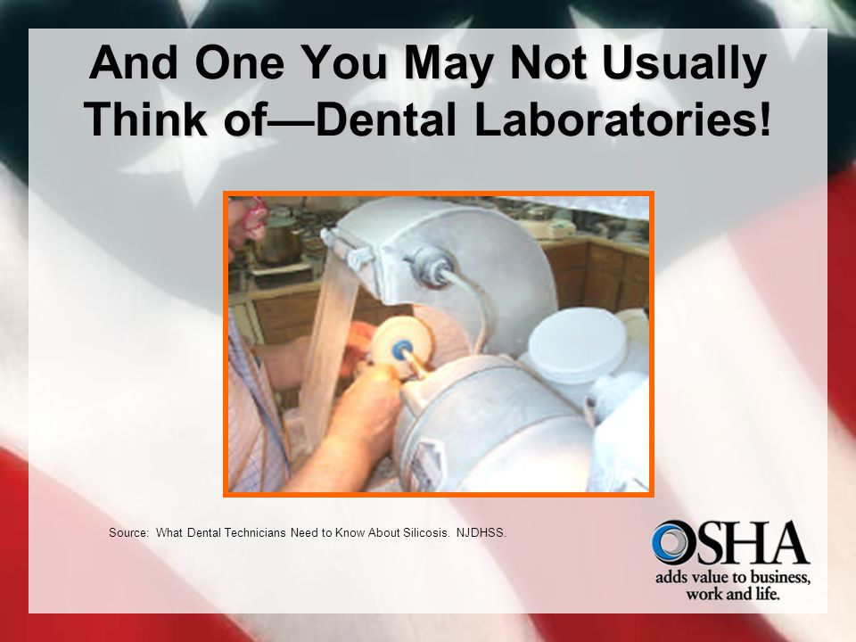And One You May Not Usually Think of—Dental Laboratories.