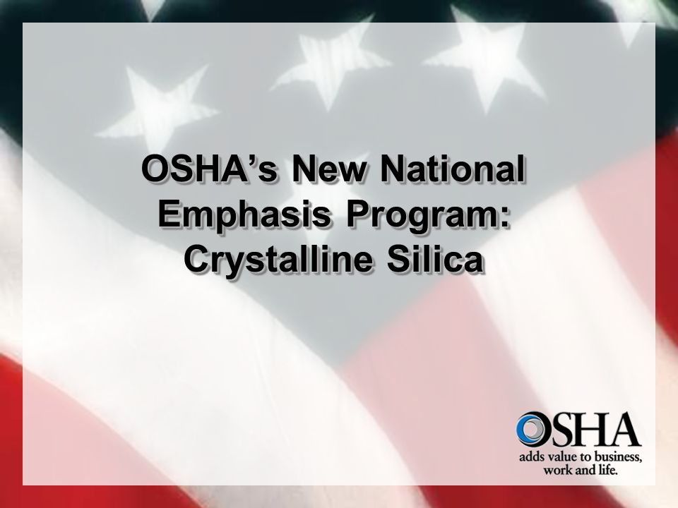 OSHA's New National Emphasis Program: Crystalline Silica