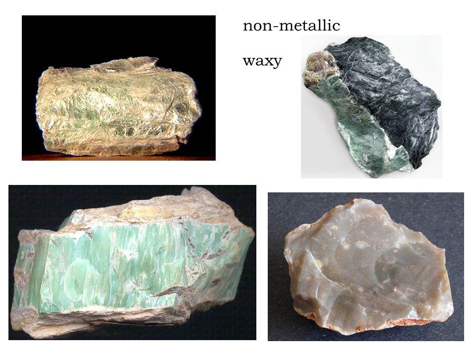 waxy non-metallic