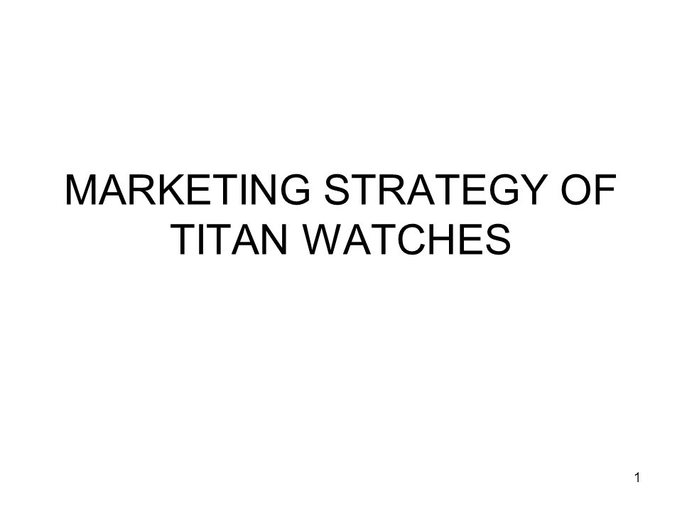 1 MARKETING STRATEGY OF TITAN WATCHES