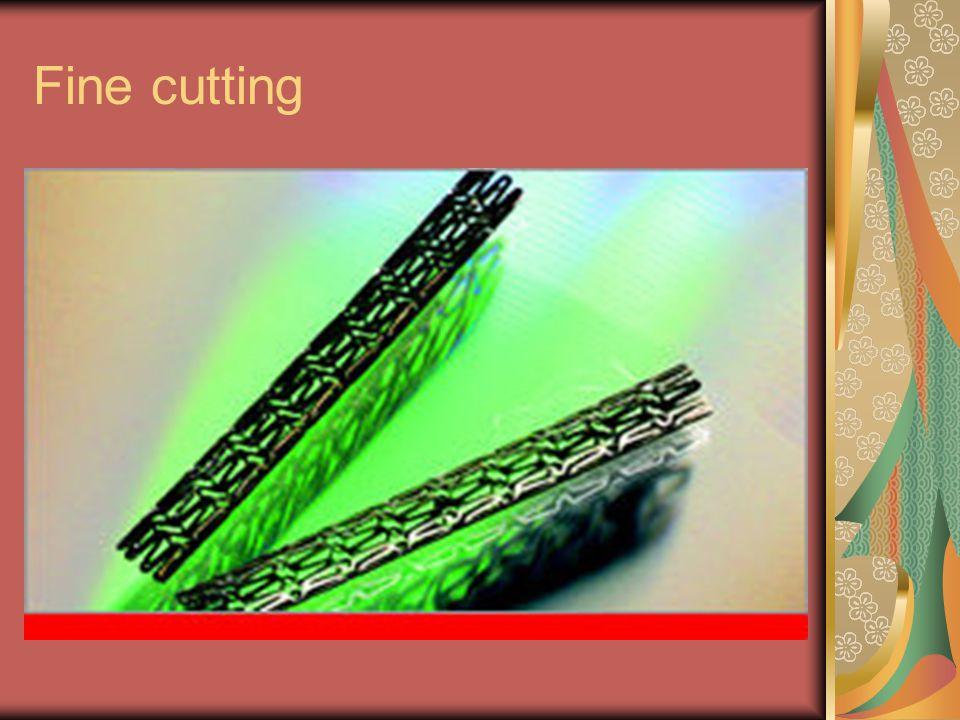 Fine cutting