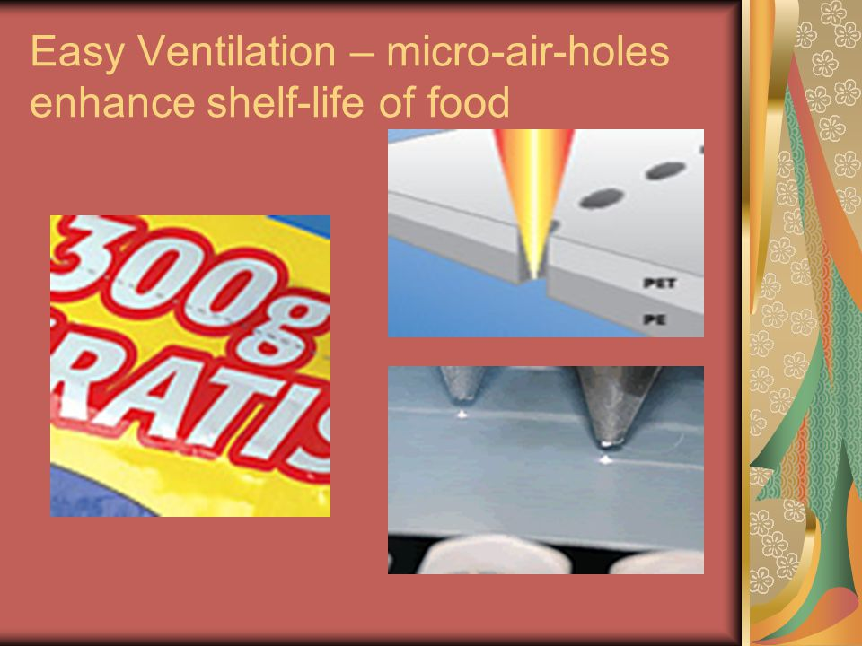 Easy Ventilation – micro-air-holes enhance shelf-life of food