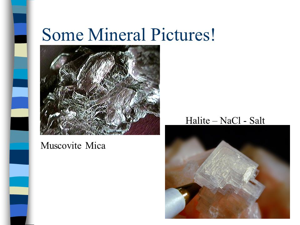Some Mineral Pictures! Muscovite Mica Halite – NaCl - Salt