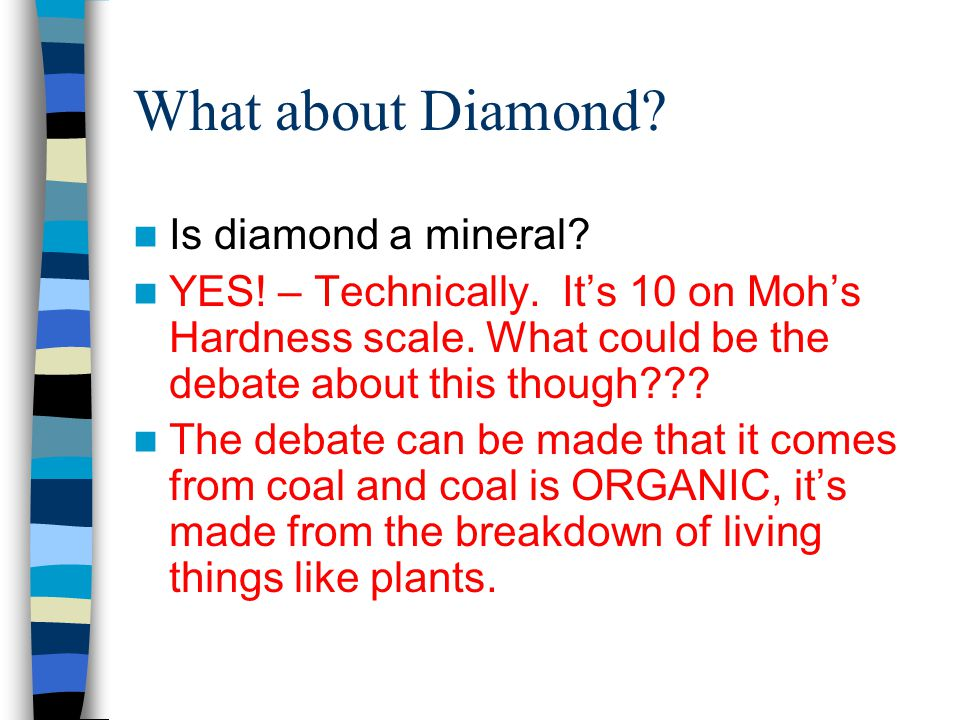 What about Diamond. Is diamond a mineral. YES. – Technically.