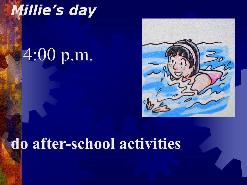 Millie's day 1:30 p.m. have lessons