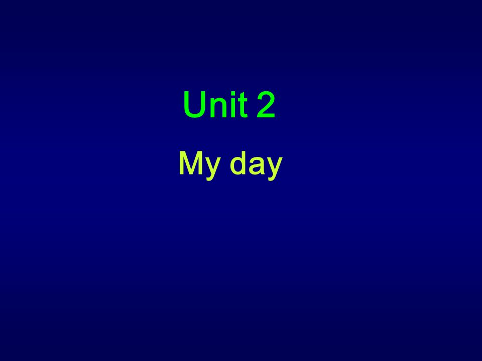 My day Unit 2