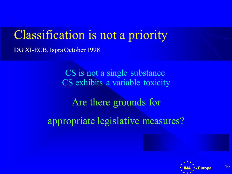 10 CS is not a single substance CS exhibits a variable toxicity Are there grounds for appropriate legislative measures.
