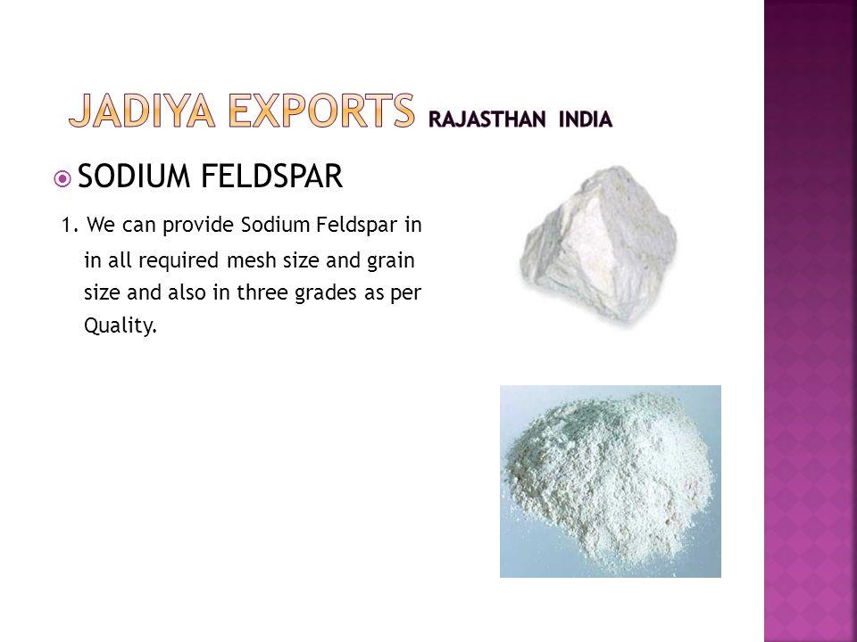  SODIUM FELDSPAR 1.