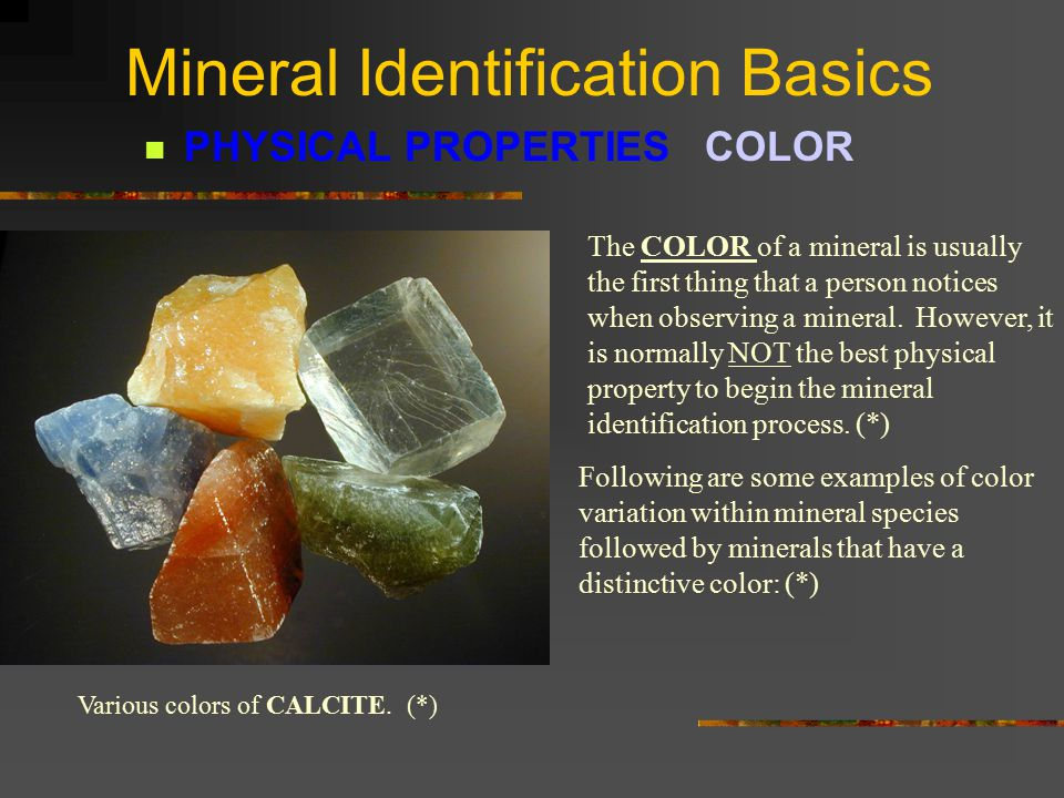 Mineral Identification Basics NON METALLIC NON METALLIC LUSTER Miscellaneous Lusters Asbestos - SilkyApophyllite – Pearly (*) Limonite - Dull or Earthy Sphalerite - Resinous Graphite has a greasy or submetallic luster and easily marks paper.