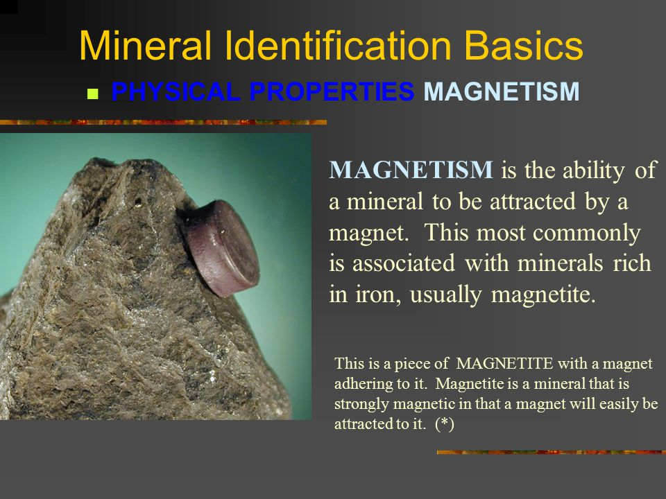 Mineral Identification Basics PHYSICAL PROPERTIES TASTE IT IS NOT RECOMMENDED THAT A TASTE TEST BE PERFORMED ON MINERALS AS A STANDARD PROCESS.