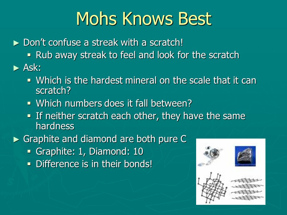 Mohs Knows Best ► Don't confuse a streak with a scratch.