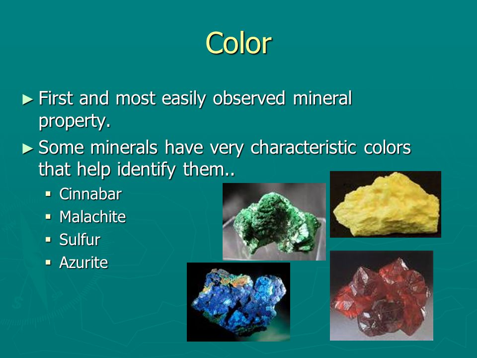 Color ► First and most easily observed mineral property.