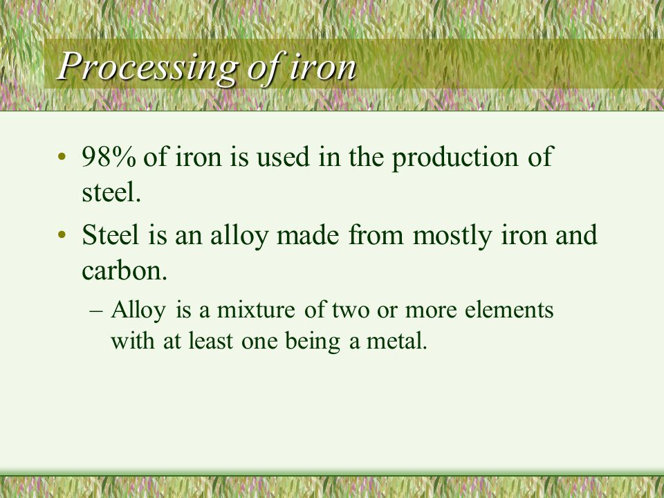 Removing Iron from an ore Iron ores are typically the iron atom bonded with oxygen.