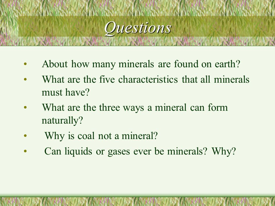 Mineral Characteristics Cont.A.) The repeating pattern of atoms are called crystals.
