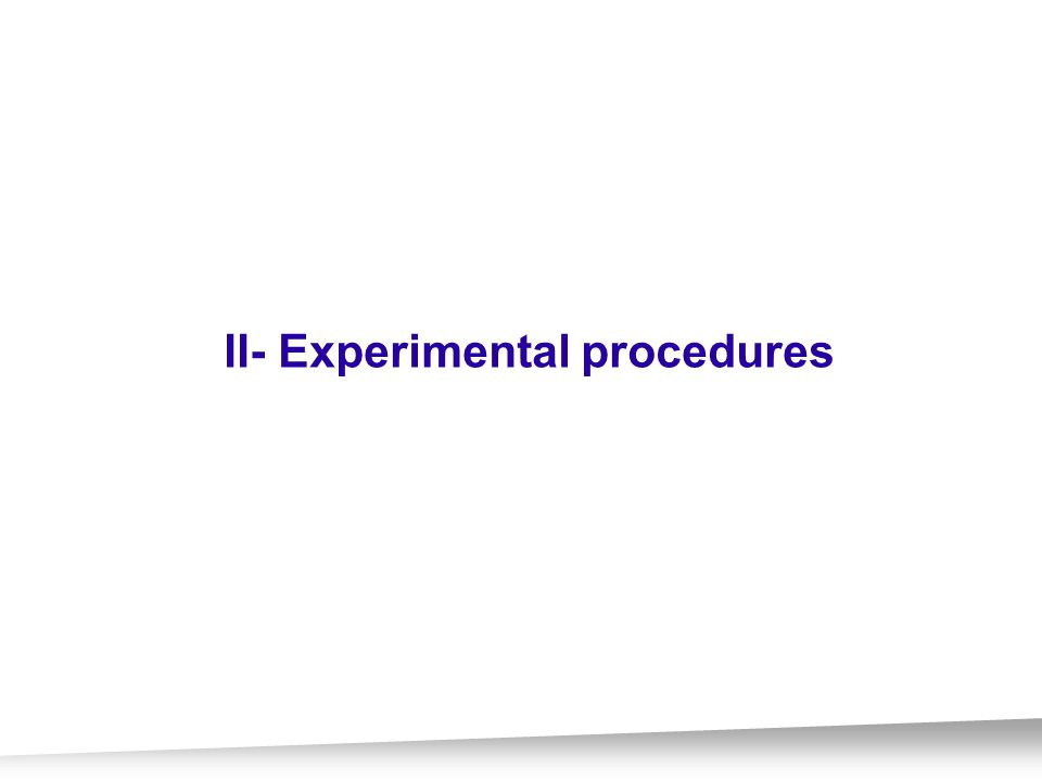 II- Experimental procedures