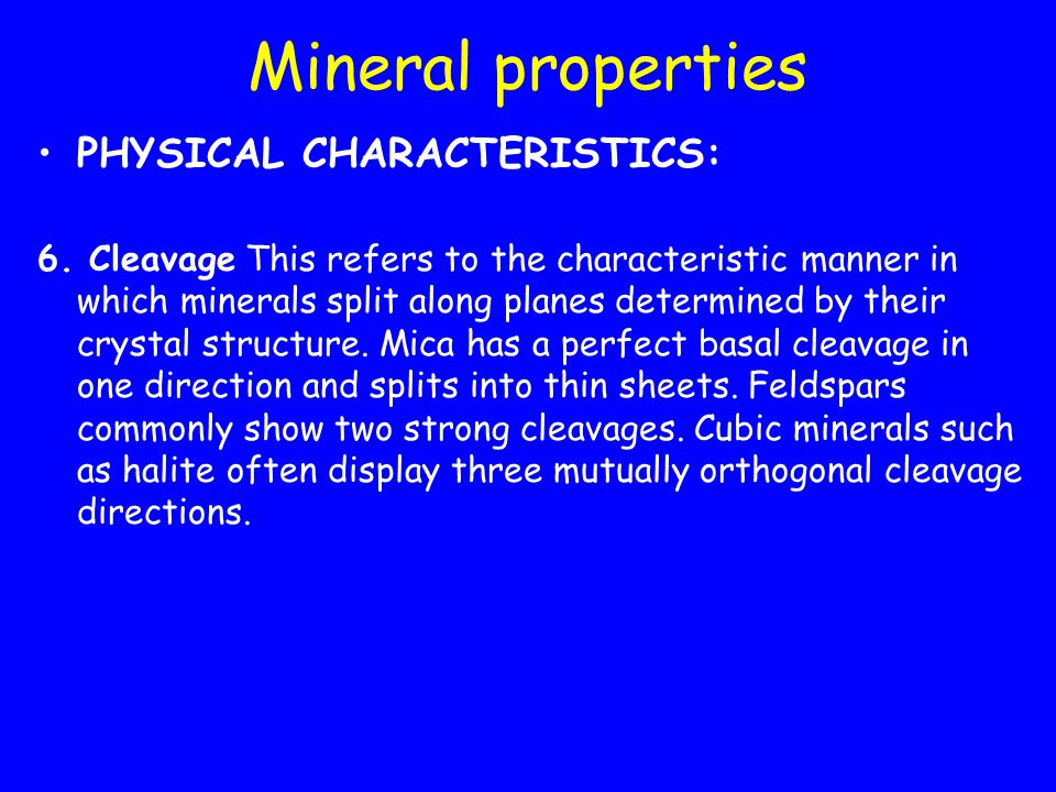 Mineral properties PHYSICAL CHARACTERISTICS: 6.
