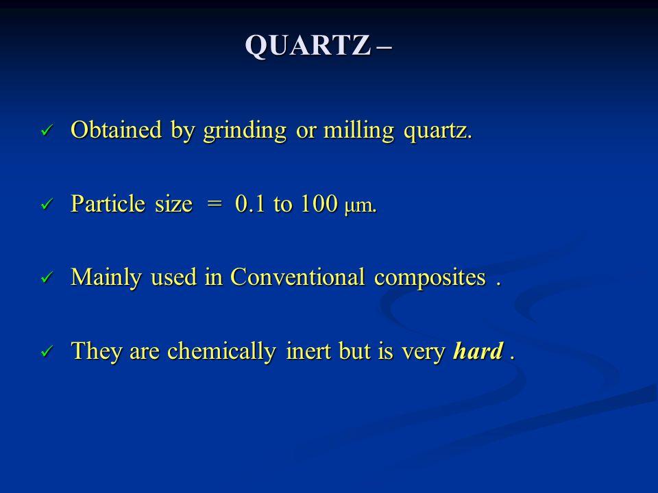QUARTZ – Obtained by grinding or milling quartz.Obtained by grinding or milling quartz.