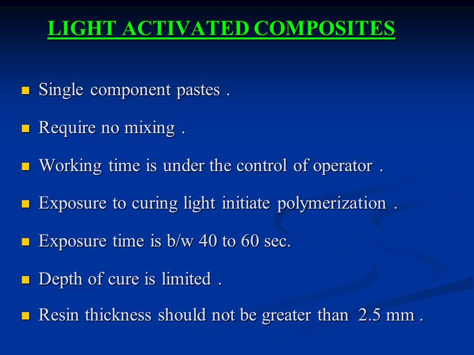 LIGHT ACTIVATED COMPOSITES Single component pastes.