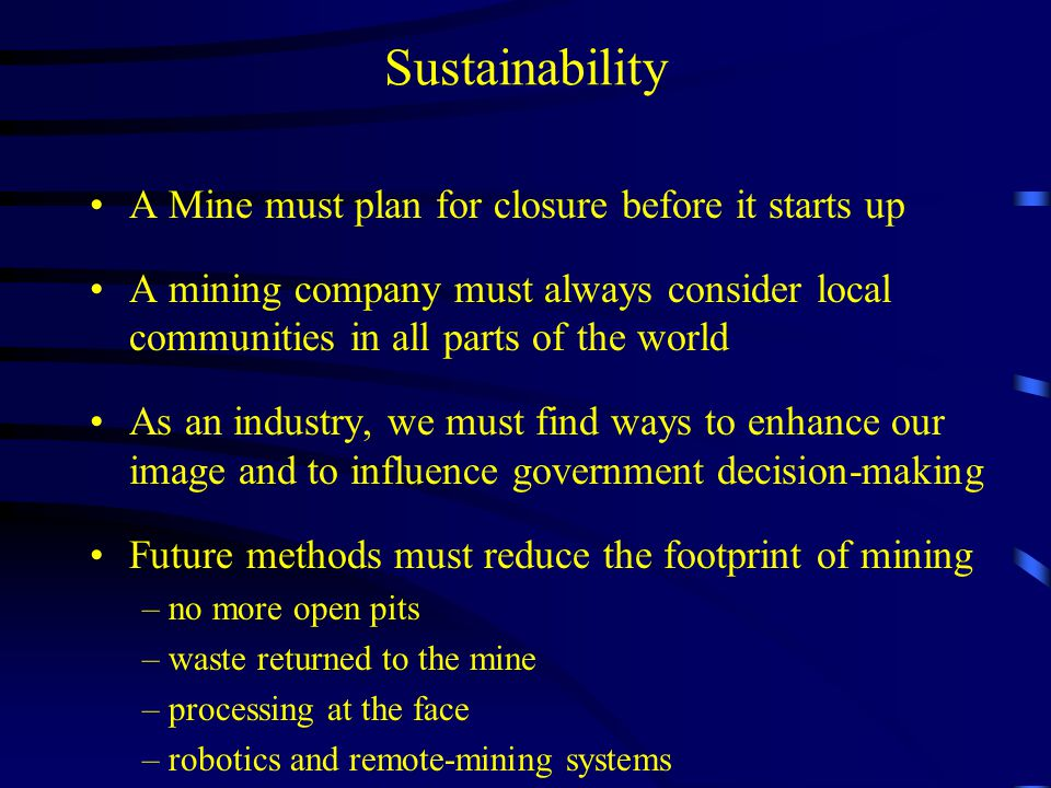 Sustainability The BC Mining Industry must encourage its members to institute vertical integration policies We need to invest in much more value-added processing (i.e.