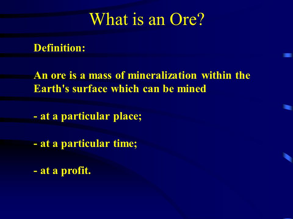 Gold Ores Minerals:native gold, electrum, tellurides associated with pyrite and/or other sufides Waste:quartz pyrite arsenopyrite feldspars calcite other rock-type minerals