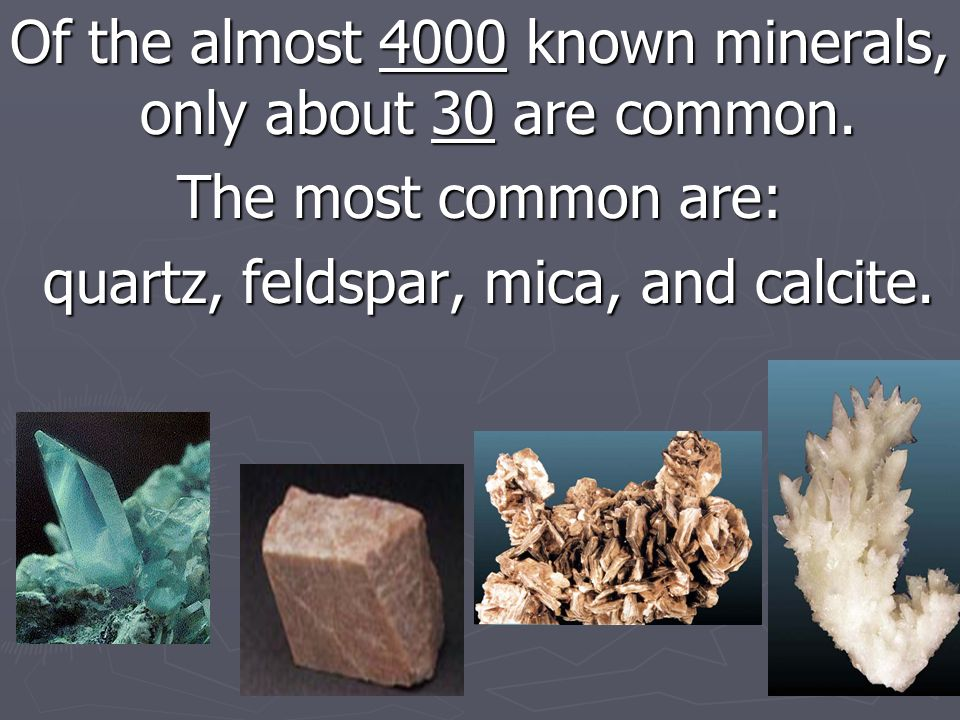 Remember!: Rarely is a mineral identified by a single property. These properties need to be considered together to correctly identify a mineral.