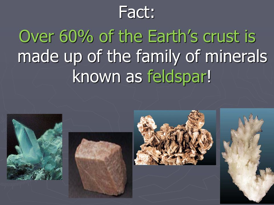Of the almost 4000 known minerals, only about 30 are common. The most common are: quartz, feldspar, mica, and calcite. quartz, feldspar, mica, and cal
