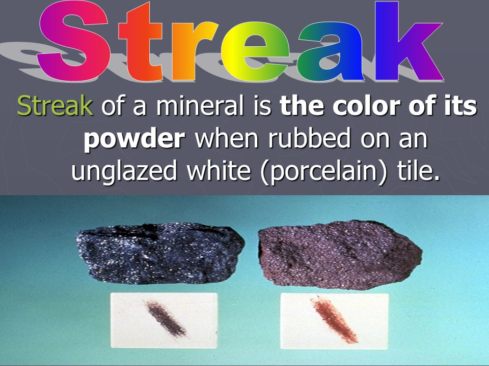 Discuss the following! How many of the characteristics of minerals can you name? Why isn't color a very good property to identify most minerals?