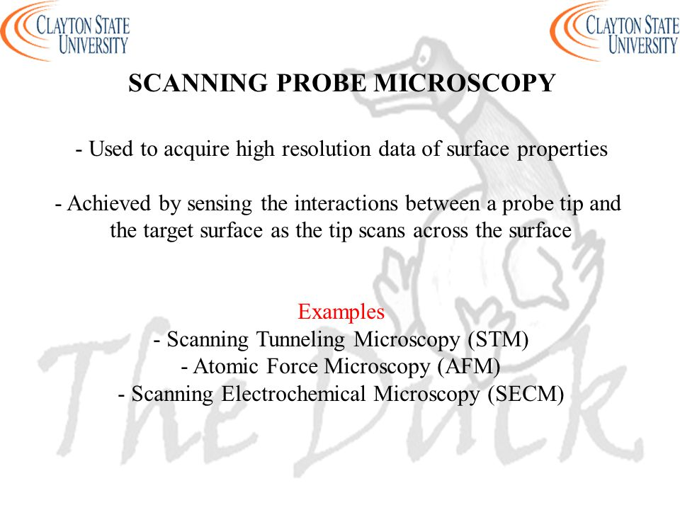 - Used to acquire high resolution data of surface properties - Achieved by sensing the interactions between a probe tip and the target surface as the