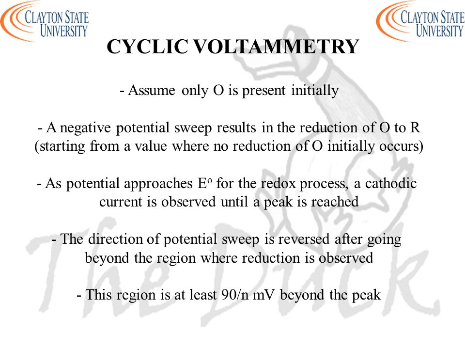 - Assume only O is present initially - A negative potential sweep results in the reduction of O to R (starting from a value where no reduction of O in