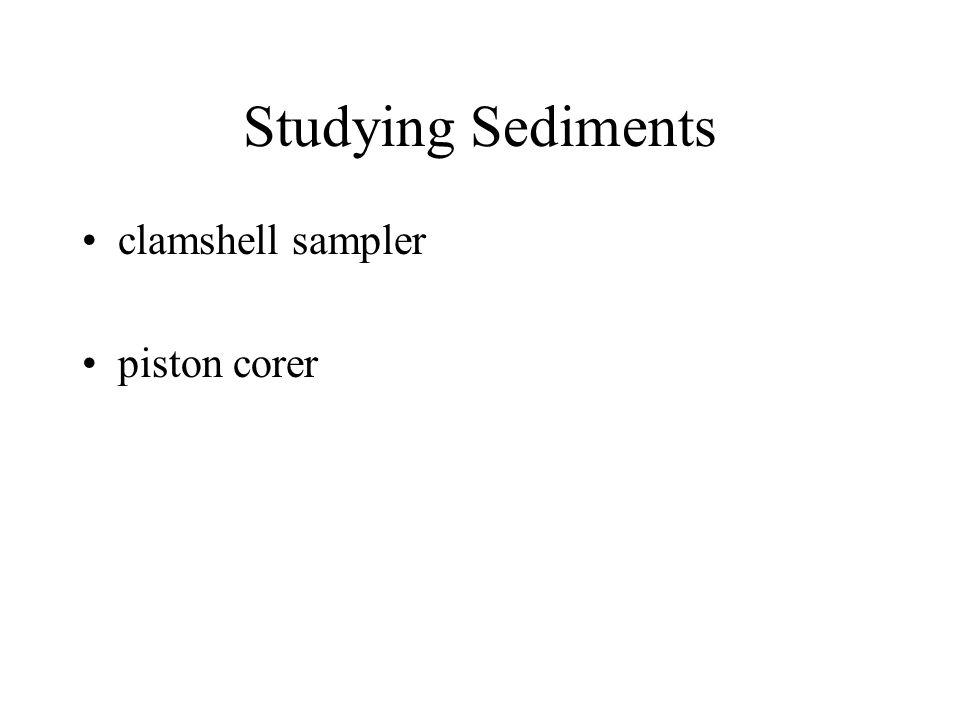 Studying Sediments clamshell sampler piston corer