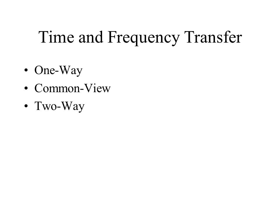 Time and Frequency Transfer One-Way Common-View Two-Way
