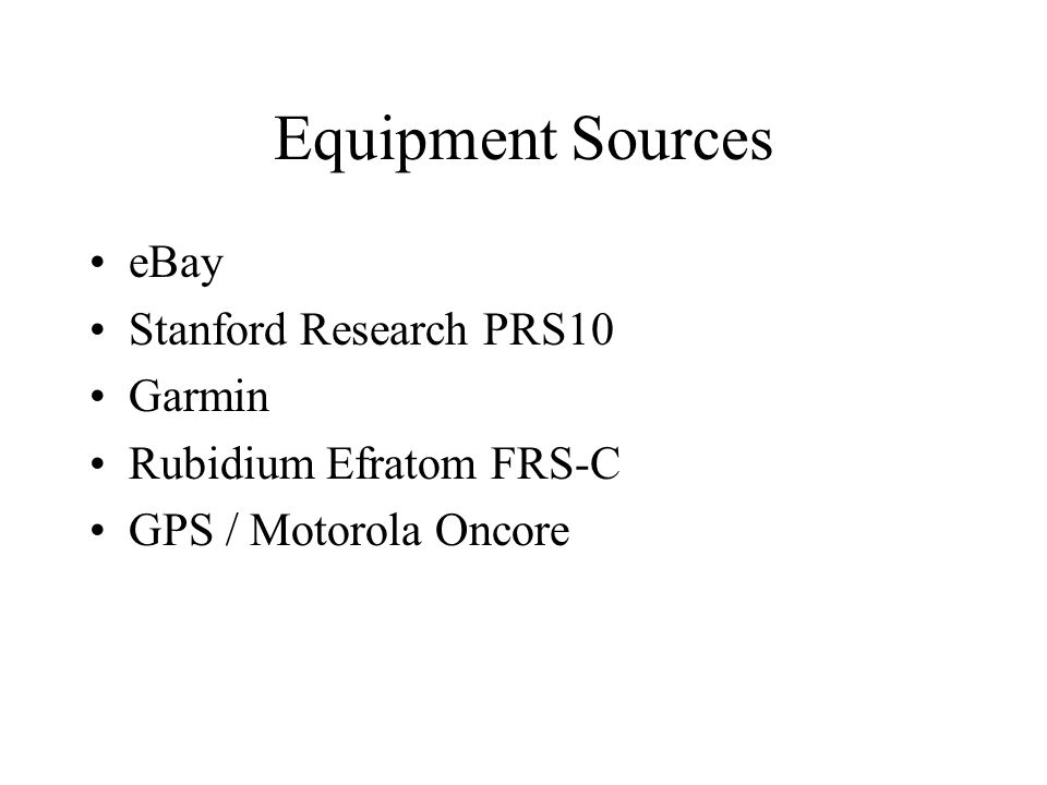 Equipment Sources eBay Stanford Research PRS10 Garmin Rubidium Efratom FRS-C GPS / Motorola Oncore
