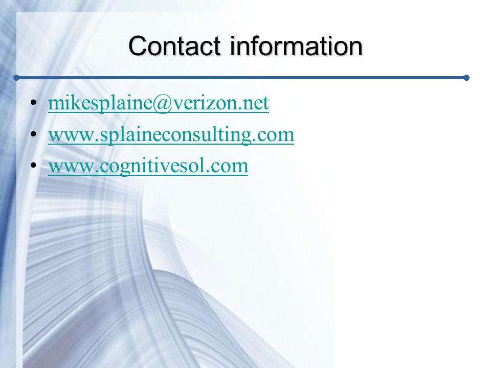 Contact information mikesplaine@verizon.net www.splaineconsulting.com www.cognitivesol.com