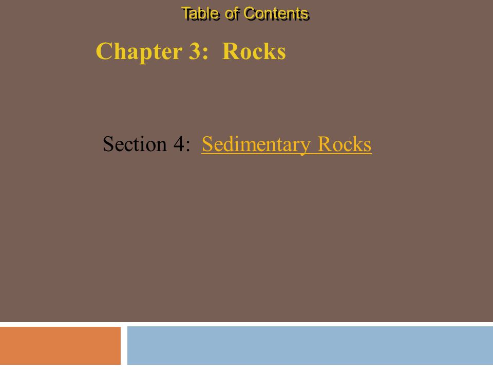 A.Formation of Sedimentary Rocks 1.