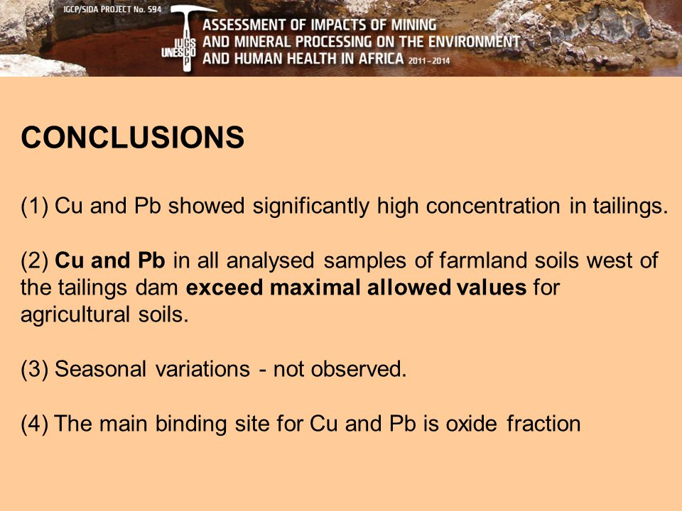 CONCLUSIONS (1) Cu and Pb showed significantly high concentration in tailings.
