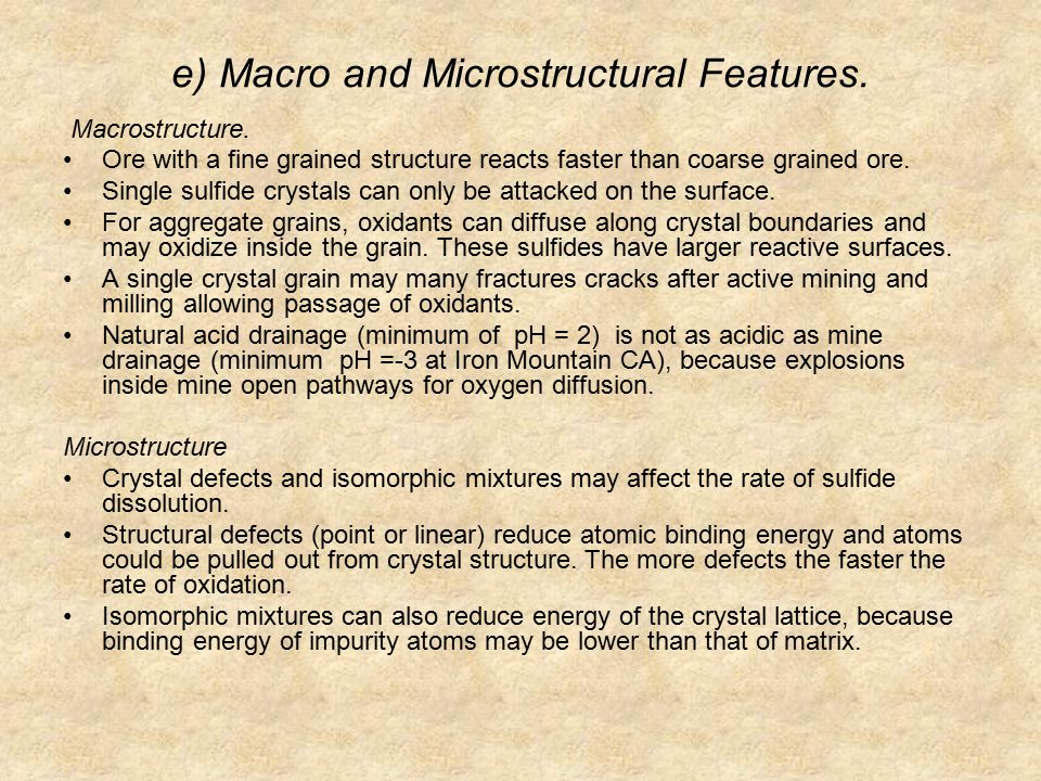 e) Macro and Microstructural Features. Macrostructure.